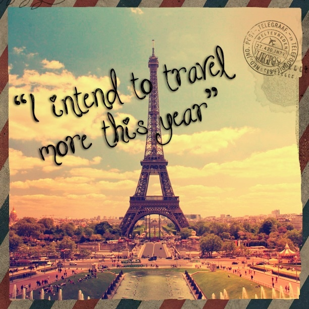 I intend to travel more this year